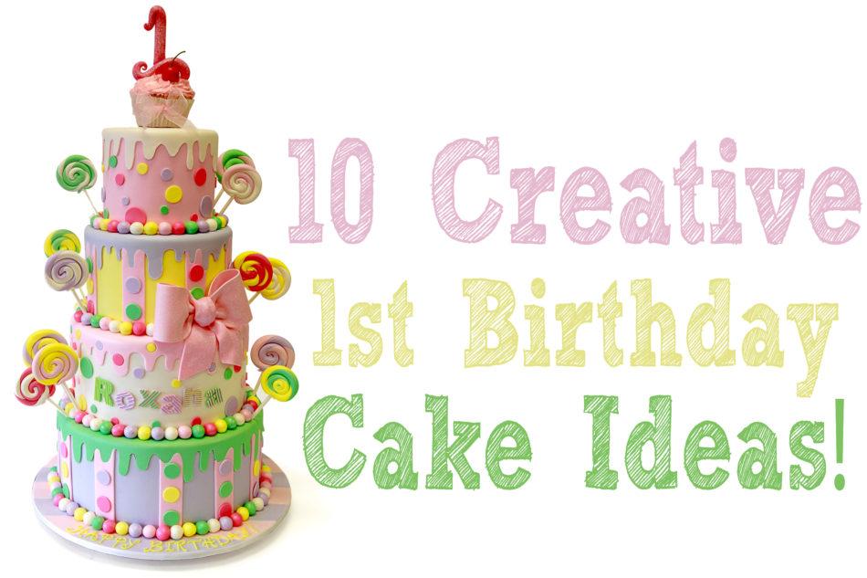 کیک تولد نوزاد: ده ایده ی باحال برای تولد یکسالگی